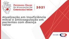 AULA 04 - Atualização em Insuficiência mitral e anticoagulação em pacientes com doença valvar