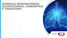 Doenças respiratórias ocupacionais, tabagismo e poluição do ar - Curso Completo