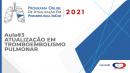 Programa de atualização em Pneumologia - Aula 3 - Atualização em Tromboembolismo Pulmonar