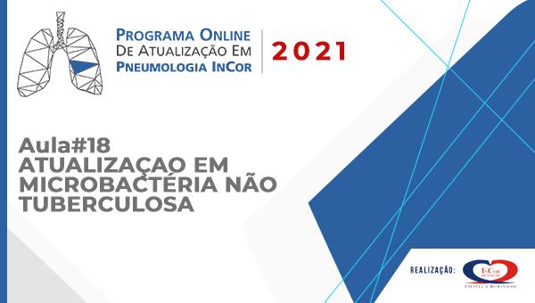 Programa de atualização em Pneumologia - Aula 18 - Atualização em Microbactéria não Tuberculosa